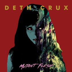 Deth Crux - Mutant Flesh - LP + DOWNLOAD CARD