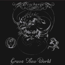 Discharge - Grave New World - CD DIGIPAK