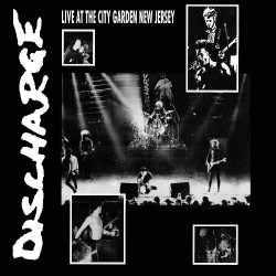 Discharge - Live At The City Garden New Jersey - LP Gatefold