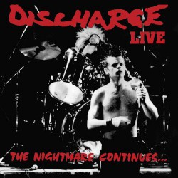 Discharge - The Nightmare Continues... - CD DIGIPAK