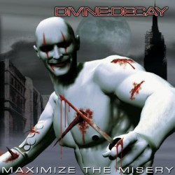 Divine Decay - Maximize The Misery - CD