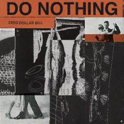 Do Nothing - Zero Dollar Bill - LP