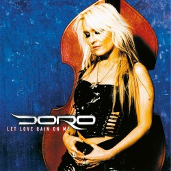 Doro - Let Love Rain On Me - Maxi single CD
