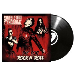 Double Crush Syndrome - Die For Rock N' Roll - LP Gatefold
