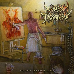 Down From The Wound - Violence And The Macabre - CD