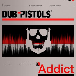 Dub Pistols - Addict - LP