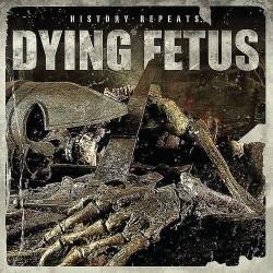 Dying Fetus - History Repeats - LP