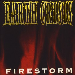 "Earth Crisis - Firestorm - 7"" vinyl"