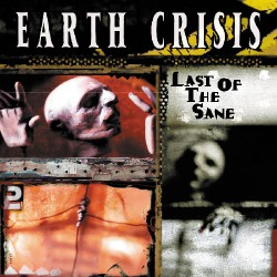 Earth Crisis - Last of the Sane - CD