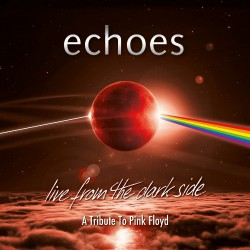 Echoes - Live From The Dark Side (A Tribute To Pink Floyd) - Blu-ray Digipak