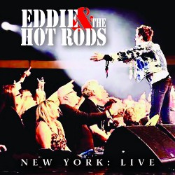 Eddie And The Hot Rods - New York : Live - CD DIGIPAK