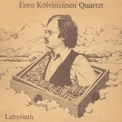 Eero Koivistoinen Quartet - Labyrinth - 40th Anniversary Edition - 2CD DIGIPAK