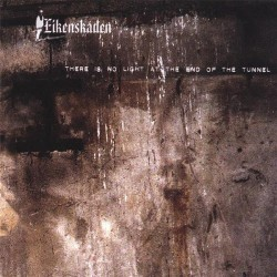 Eikenskaden - There Is No Light At The End Of The Tunnel - CD