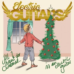 "Electric Guitars - All I Wan't For Christmas - 7"" vinyl coloured"