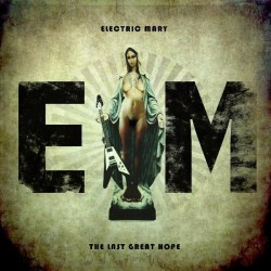 Electric Mary - The Last Great Hope - CD DIGISLEEVE