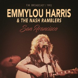 Emmylou Harris & The Nash Ramblers - San Francisco 1993 - CD