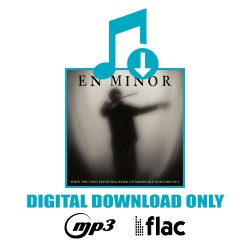 En Minor - When The Cold Truth Has Worn Its Miserable Welcome Out - Digital