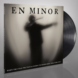 En Minor - When The Cold Truth Has Worn Its Miserable Welcome Out - LP Gatefold + Digital