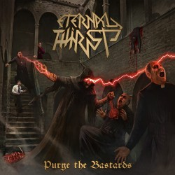 Eternal Thirst - Purge The Bastards - CD
