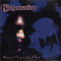 Exhumation - Dance Across The Past - CD DIGIPAK