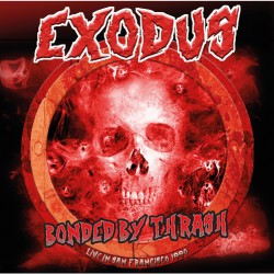 Exodus - Bonded By Thrash (Live In San Francisco 1990) - DOUBLE CD