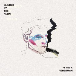 Ferge X Fisherman - Blinded By The Neon - CD DIGIPAK