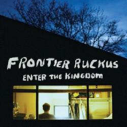 Frontier Ruckus - Enter The Kingdom - CD DIGISLEEVE