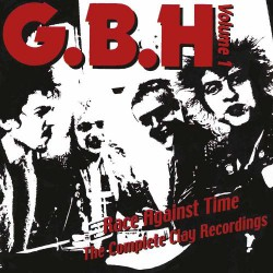 GBH - Race Against Time - The Complete Clay Recordings Volume 2 - DOUBLE LP Gatefold