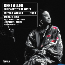 Geri Allen - Some Aspect Of Water - CD DIGIPAK