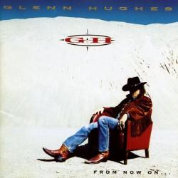 Glenn Hughes - From Now On... - CD DIGIPAK
