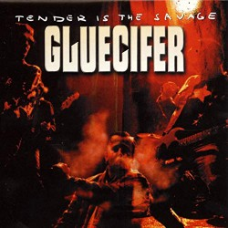 Gluecifer - Tender Is The Savage - LP Gatefold