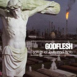 Godflesh - Songs of Love and Hate - CD