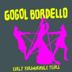 Gogol Bordello - Early Paranormale Years - 3CD SLIPCASE