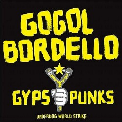 Gogol Bordello - Gypsy Punks Underdog World Strike - DOUBLE LP Gatefold