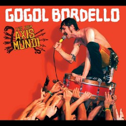 Gogol Bordello - Live From Axis Mundi - CD + DVD Digipak