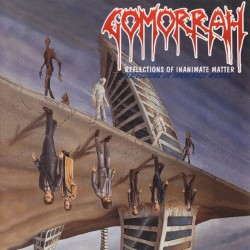 Gomorrah - Reflections Of Inanimate Matter - CD