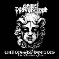 Grave Desecrator - Unblessed Bootleg - Live In Bressuire - CD