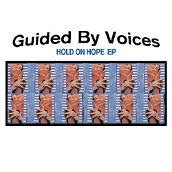 """Guided By Voices - Hold On Hope - 10"""" vinyl"""