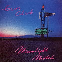 Gun Club - Moonlight Motel - LP