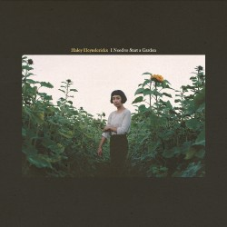 Haley Heynderickx - I Need To Start A Garden - LP