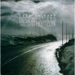 Hand To Hand - Design The End / Follow The Horizon - CD