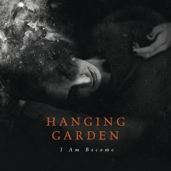 Hanging Garden - I Am Become - CD
