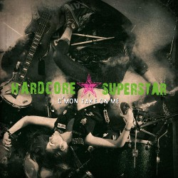 Hardcore Superstar - C'mon Take On Me - CD SLIPCASE