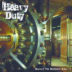 Heavy Duty - Built to Resist Vol. 1 - CD