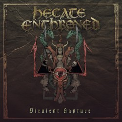 Hecate Enthroned - Virulent Rapture - LP