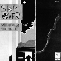 Hideto Sasaki - Toshiyuki Sekine Quartet + 1 - Stop Over - DOUBLE LP Gatefold