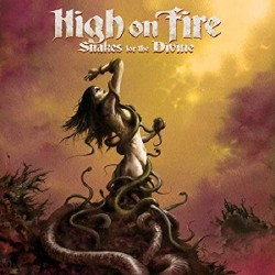 High On Fire - Snakes For The Divine - DOUBLE LP Gatefold