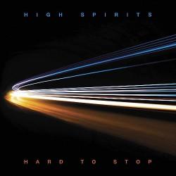 High Spirits - Hard To Stop - LP