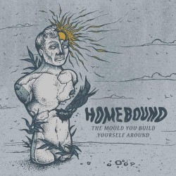 Homebound - The Mould You Build Yourself Around - CD EP digisleeve