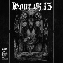 Hour Of 13 - Salt The Dead: The Rare And Unreleased - DOUBLE LP GATEFOLD COLOURED